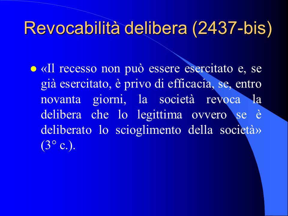 Revocabilità delibera (2437-bis)