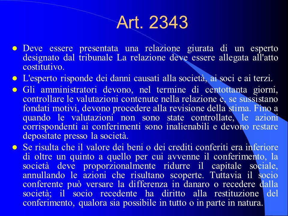 Art. 2343 Deve essere presentata una relazione giurata di un esperto designato dal tribunale La relazione deve essere allegata all atto costitutivo.