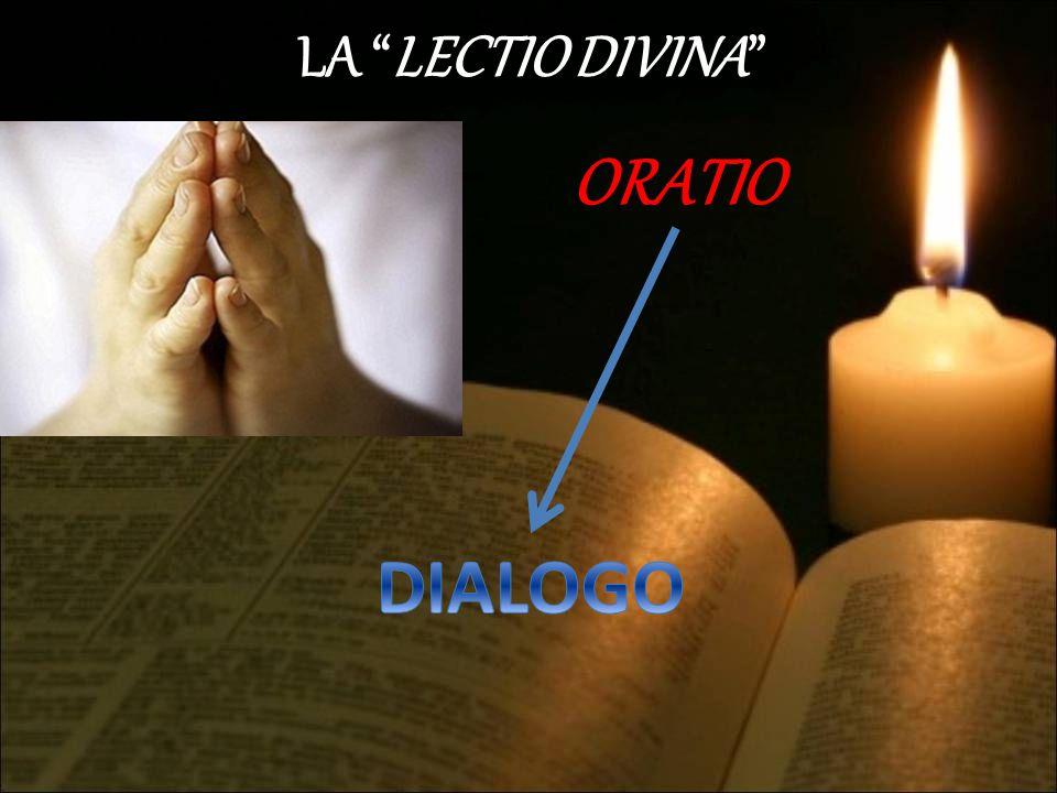 LA LECTIO DIVINA ORATIO DIALOGO