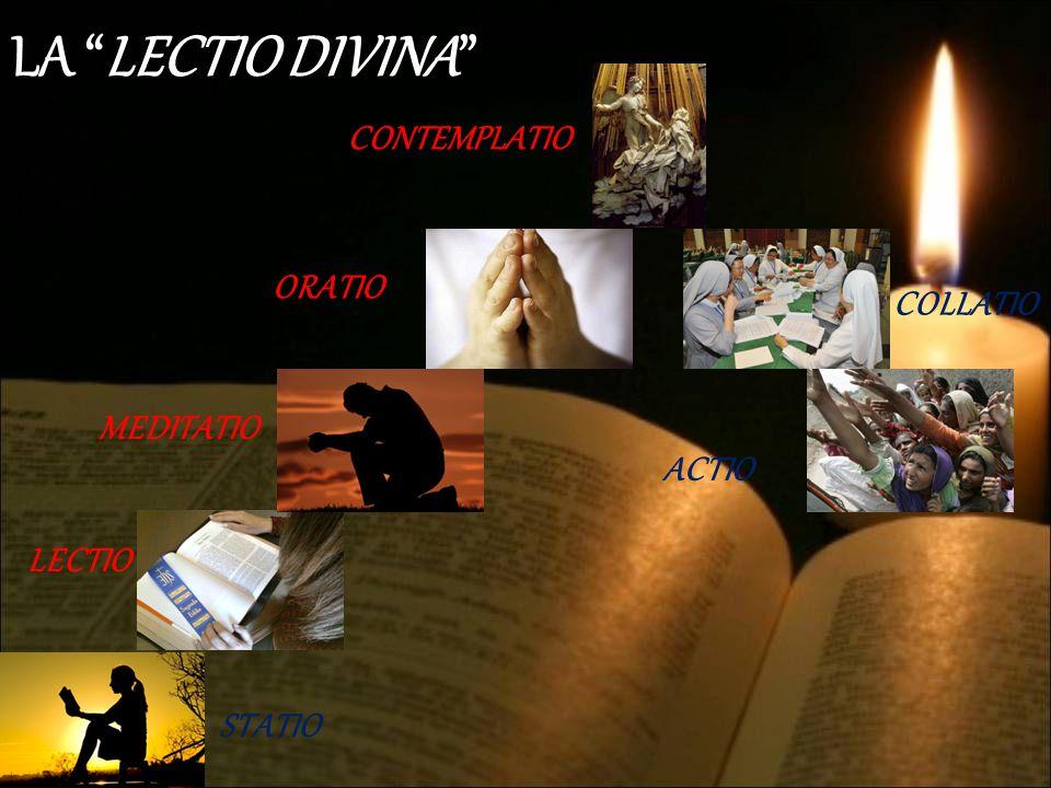 LA LECTIO DIVINA CONTEMPLATIO ORATIO COLLATIO MEDITATIO ACTIO LECTIO
