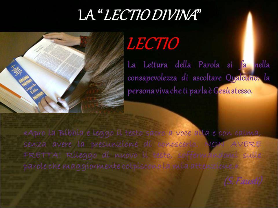 LECTIO LA LECTIO DIVINA (S. Fausti)