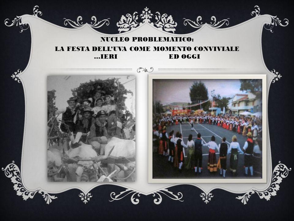 NUCLEO PROBLEMATICO: LA FESTA DELL'UVA COME MOMENTO CONVIVIALE