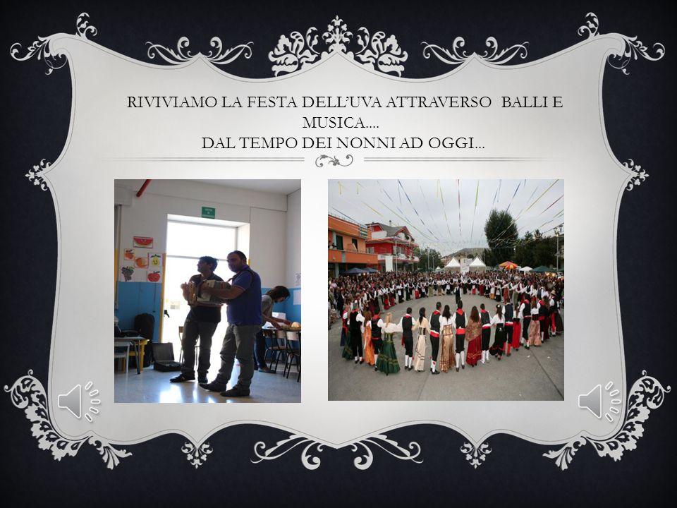 RIVIVIAMO LA FESTA DELL'UVA ATTRAVERSO BALLI E MUSICA....