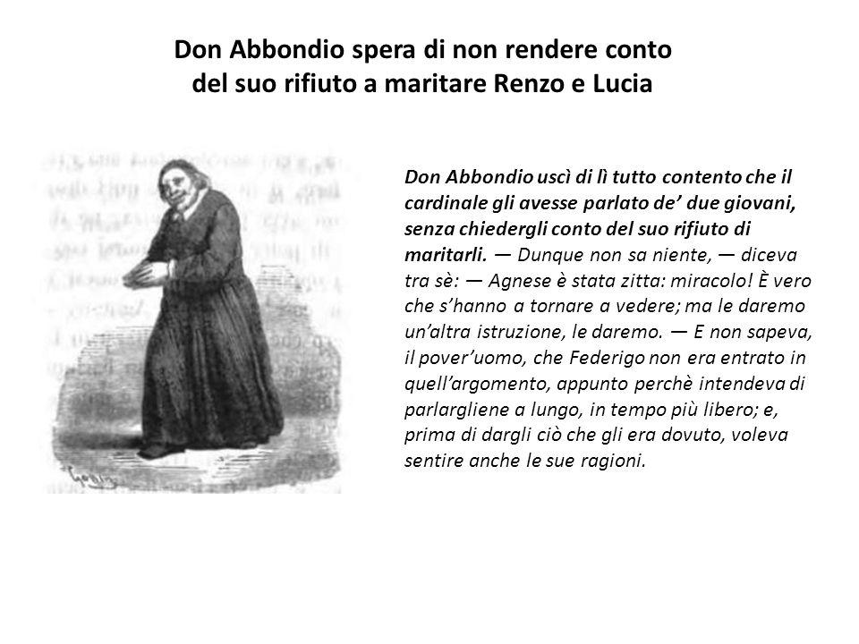 Don Abbondio spera di non rendere conto del suo rifiuto a maritare Renzo e Lucia
