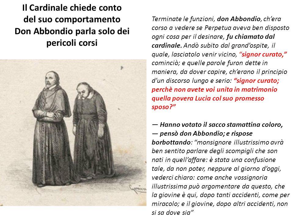 Il Cardinale chiede conto Don Abbondio parla solo dei pericoli corsi