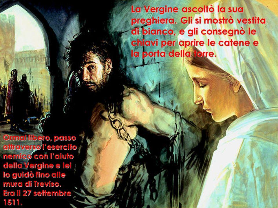 La Vergine ascoltò la sua preghiera