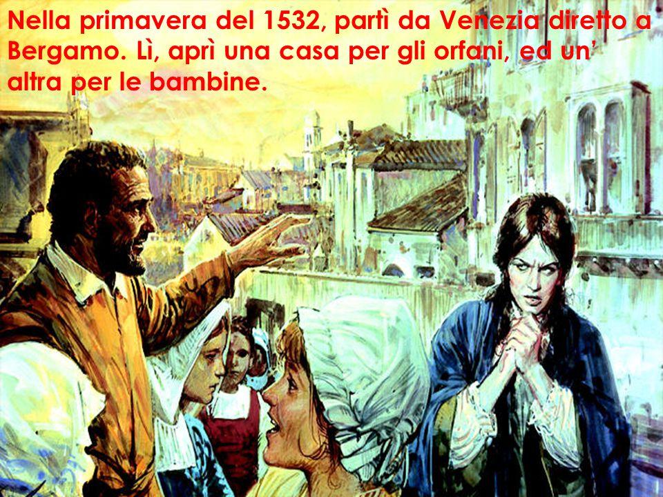 Nella primavera del 1532, partì da Venezia diretto a Bergamo