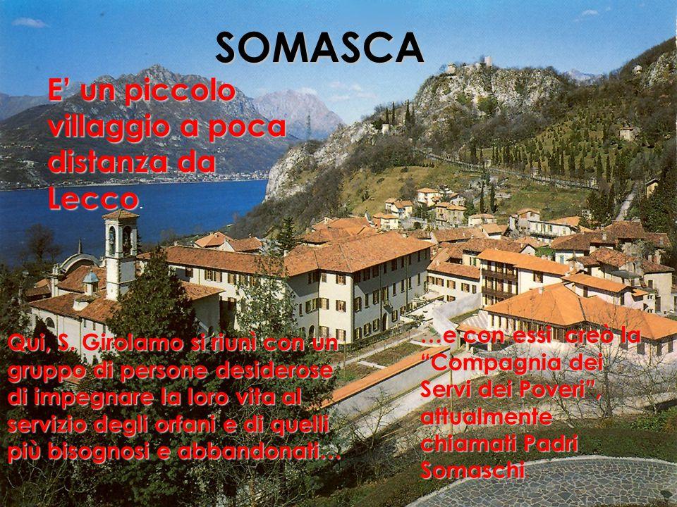 SOMASCA E' un piccolo villaggio a poca distanza da Lecco.