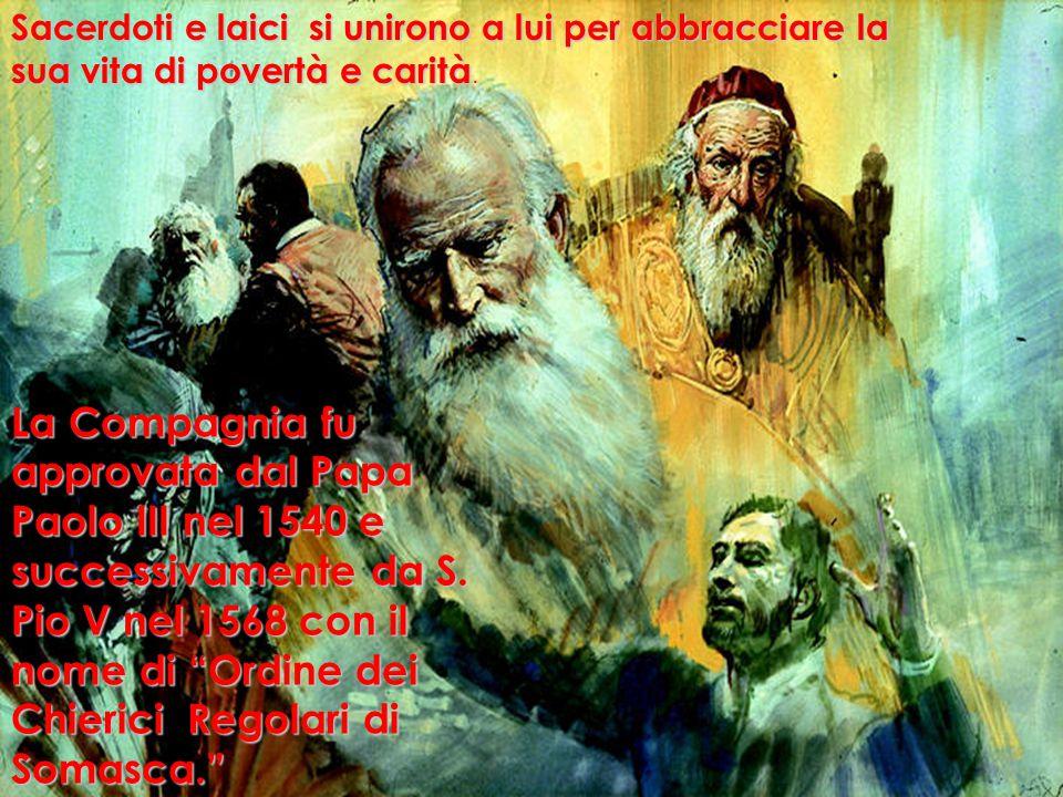 Sacerdoti e laici si unirono a lui per abbracciare la sua vita di povertà e carità.