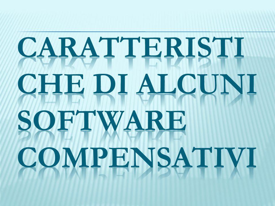 Caratteristiche di alcuni software compensativi