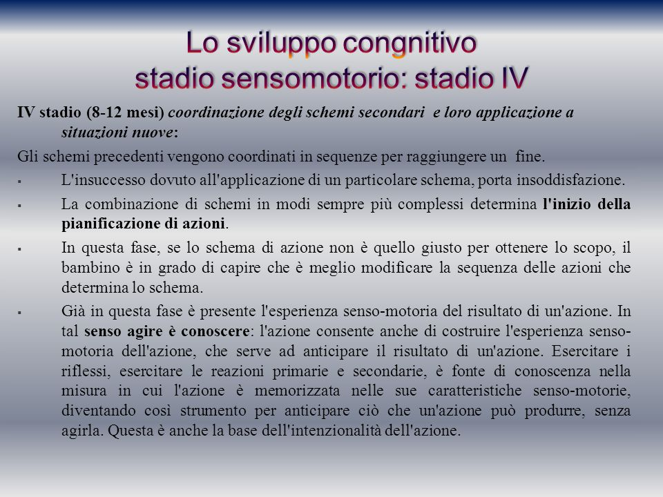 Lo sviluppo congnitivo stadio sensomotorio: stadio IV