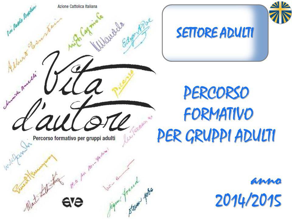 SETTORE ADULTI Percorso FORMATIVO PER GRUPPI ADULTI anno 2014/2015