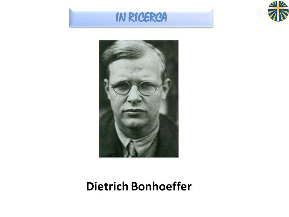 IN RICERCA Dietrich Bonhoeffer