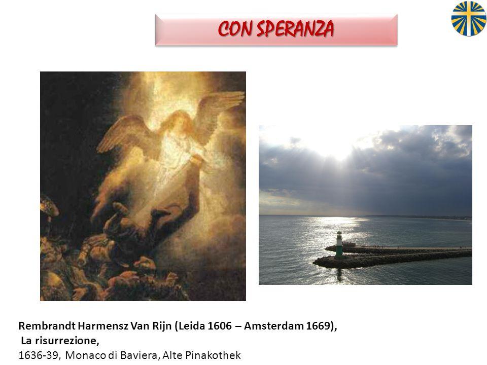 CON SPERANZA Rembrandt Harmensz Van Rijn (Leida 1606 – Amsterdam 1669), La risurrezione, 1636-39, Monaco di Baviera, Alte Pinakothek.