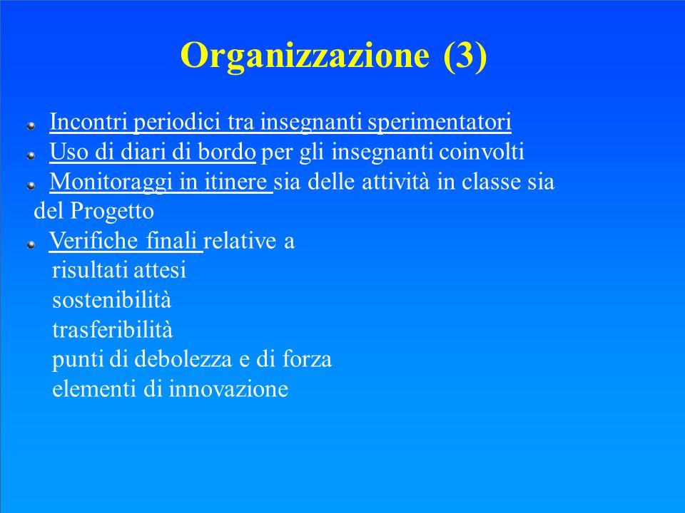 Organizzazione (3) Incontri periodici tra insegnanti sperimentatori