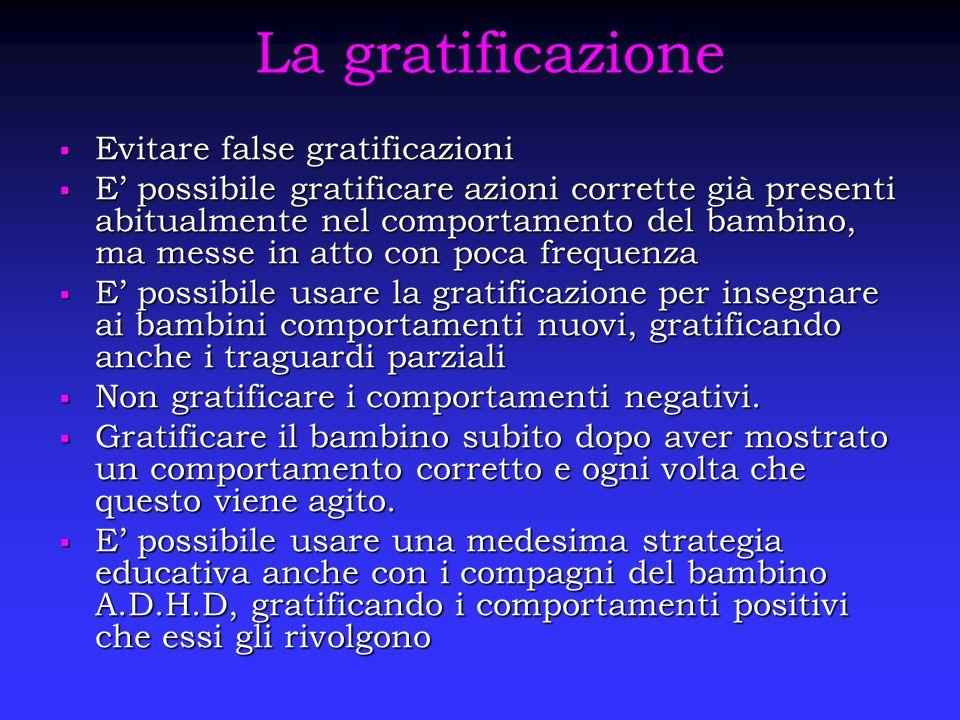 La gratificazione Evitare false gratificazioni