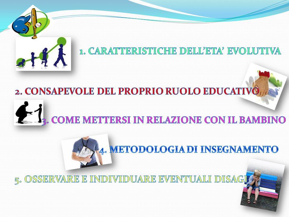 1. CARATTERISTICHE DELL'ETA' EVOLUTIVA