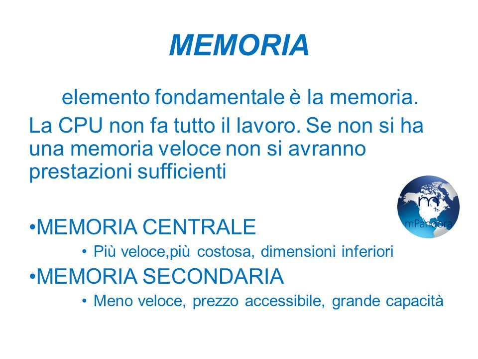 MEMORIA Un elemento fondamentale è la memoria.