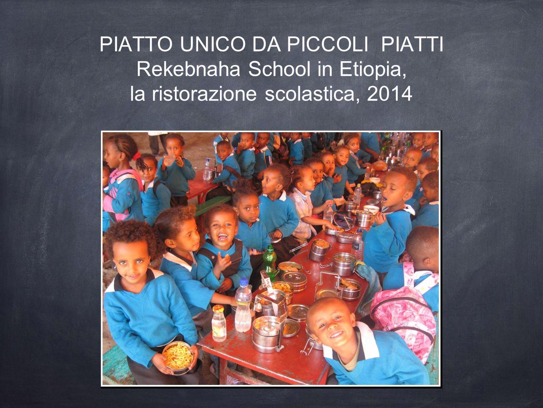 PIATTO UNICO DA PICCOLI PIATTI Rekebnaha School in Etiopia,