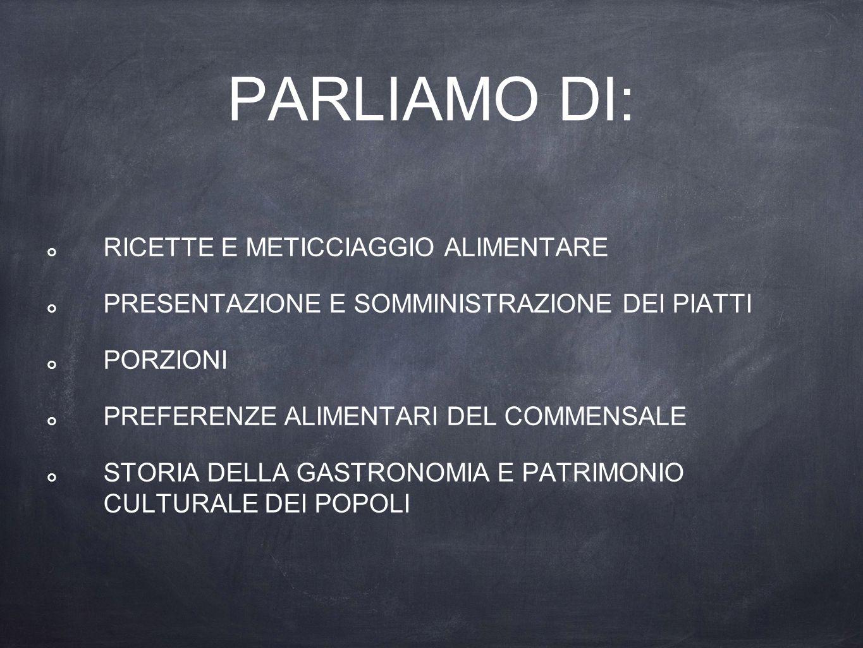 PARLIAMO DI: RICETTE E METICCIAGGIO ALIMENTARE