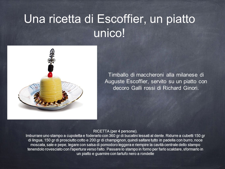 Una ricetta di Escoffier, un piatto unico!