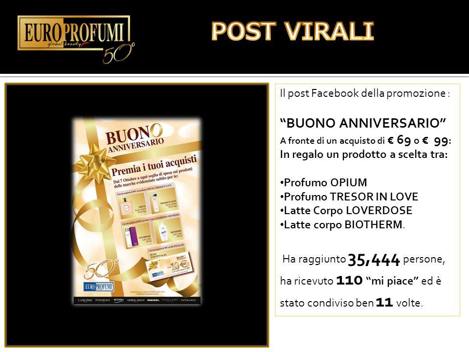 POST VIRALI BUONO ANNIVERSARIO Il post Facebook della promozione :