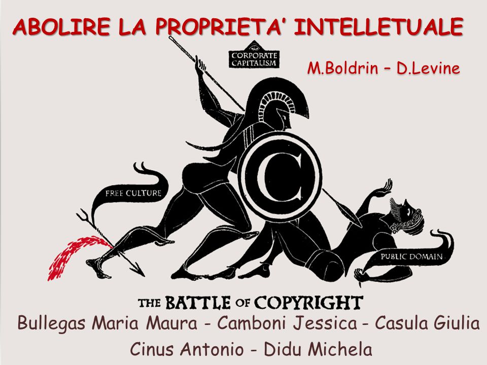 ABOLIRE LA PROPRIETA' INTELLETUALE M.Boldrin – D.Levine