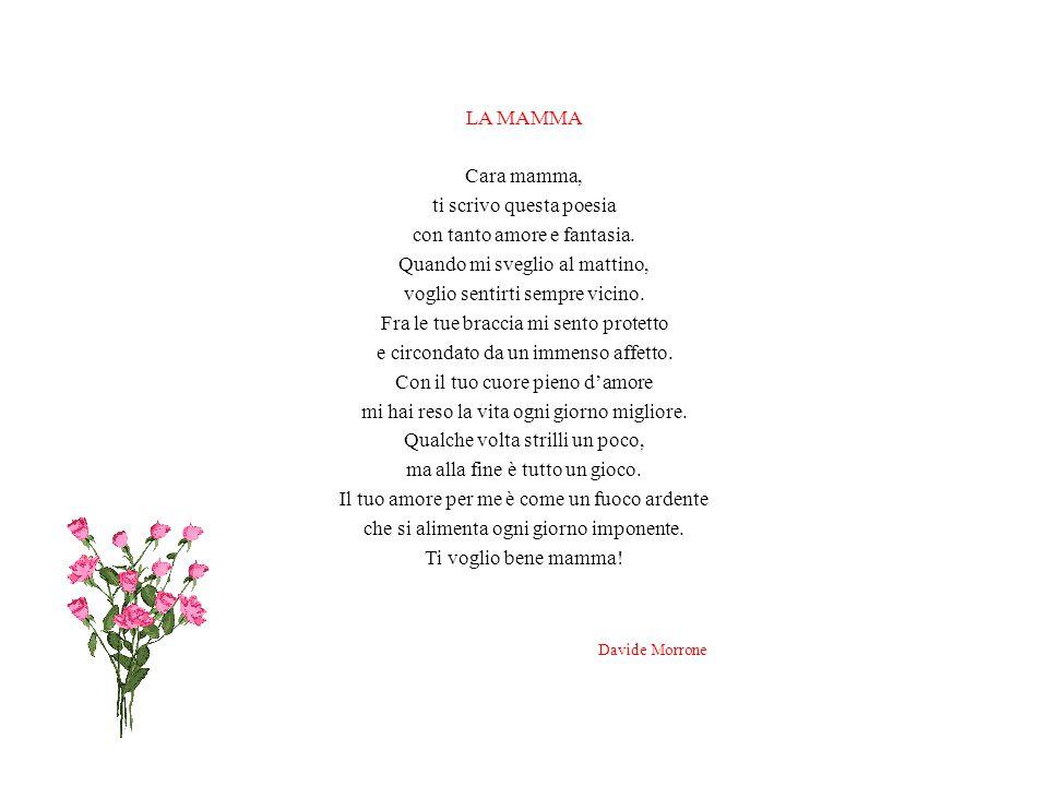 Davide Morrone LA MAMMA Cara mamma, ti scrivo questa poesia