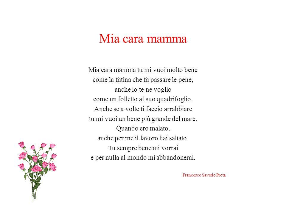 Mia cara mamma Mia cara mamma tu mi vuoi molto bene