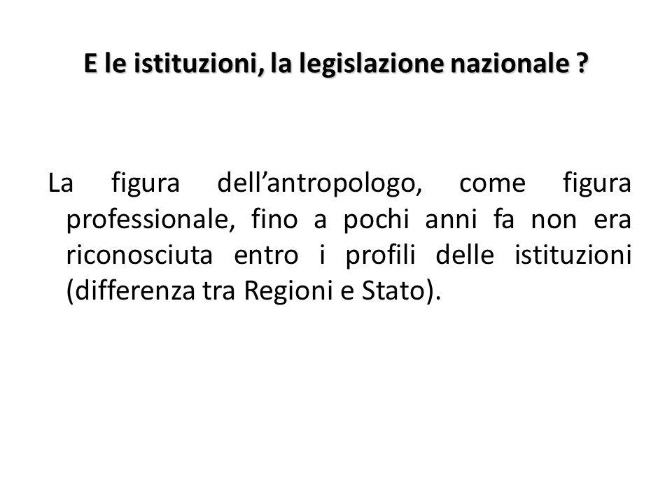 E le istituzioni, la legislazione nazionale