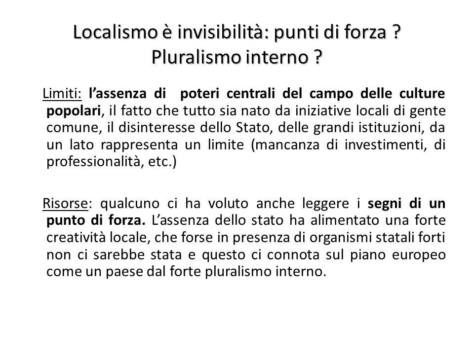 Localismo è invisibilità: punti di forza Pluralismo interno
