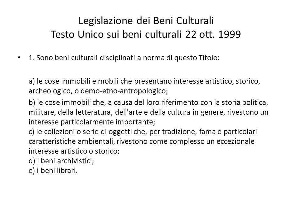 Legislazione dei Beni Culturali Testo Unico sui beni culturali 22 ott