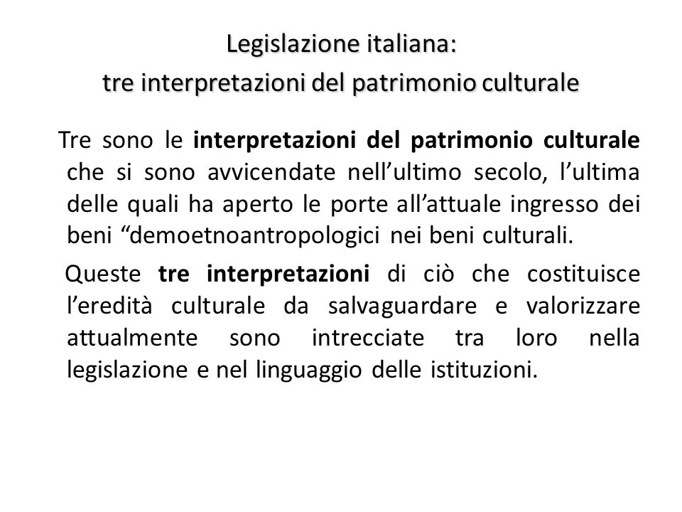 Legislazione italiana: tre interpretazioni del patrimonio culturale