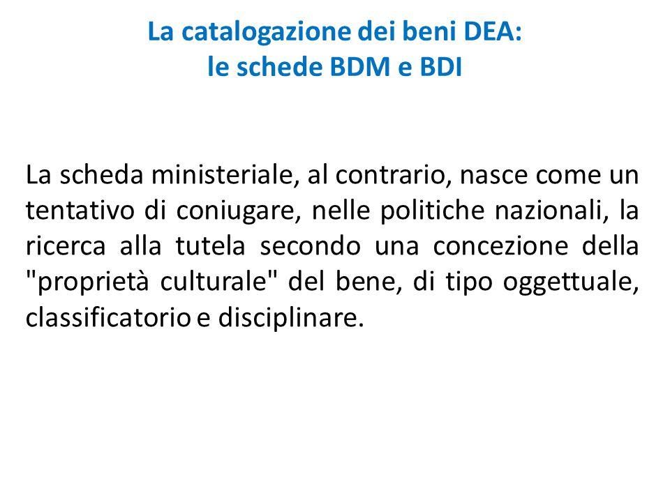 La catalogazione dei beni DEA: le schede BDM e BDI