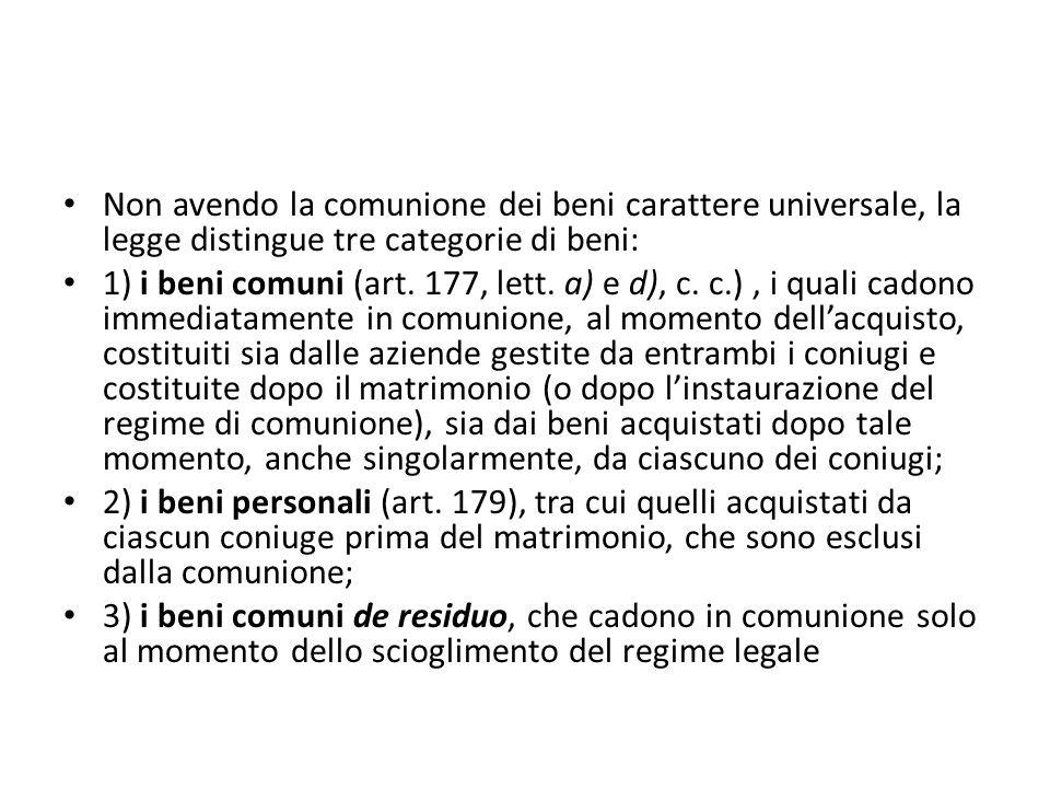Non avendo la comunione dei beni carattere universale, la legge distingue tre categorie di beni: