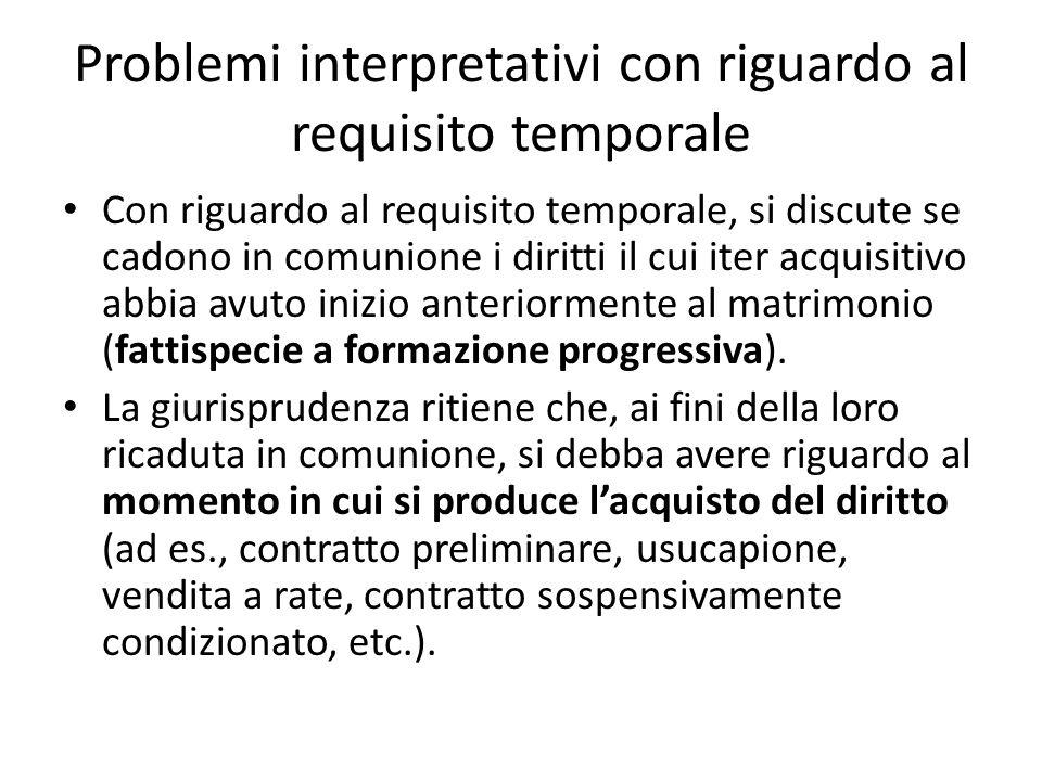 Problemi interpretativi con riguardo al requisito temporale