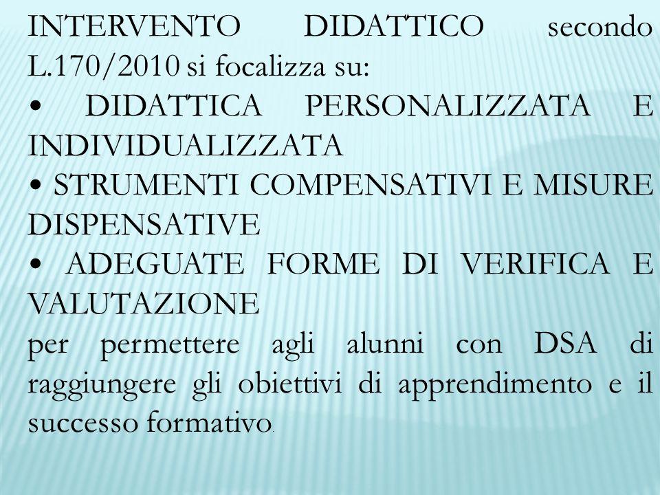INTERVENTO DIDATTICO secondo L.170/2010 si focalizza su: