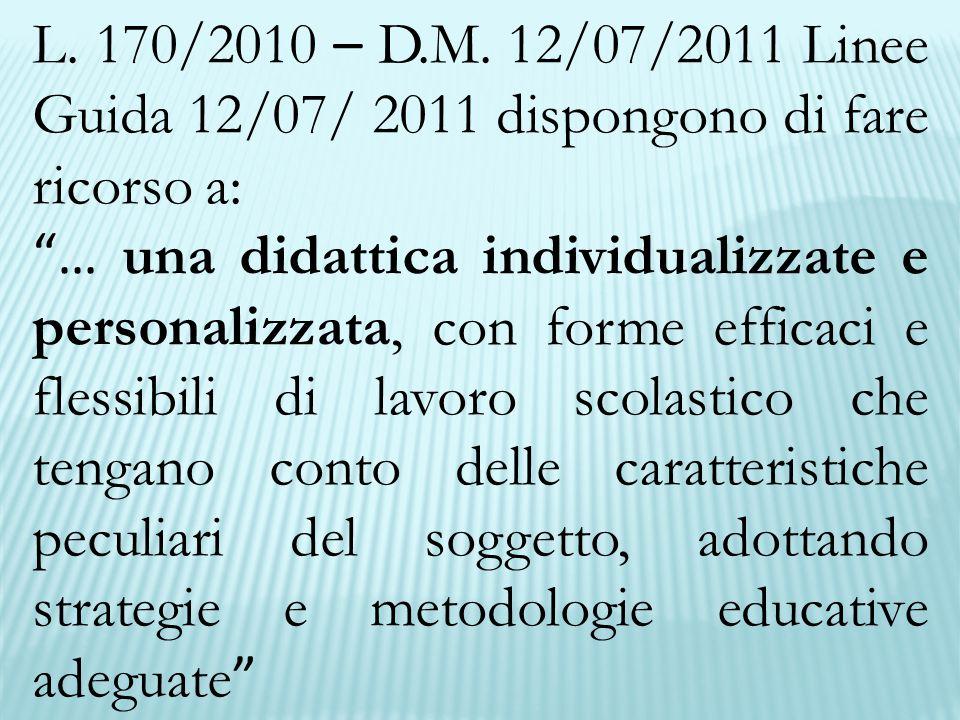 L. 170/2010 – D.M. 12/07/2011 Linee Guida 12/07/ 2011 dispongono di fare ricorso a: