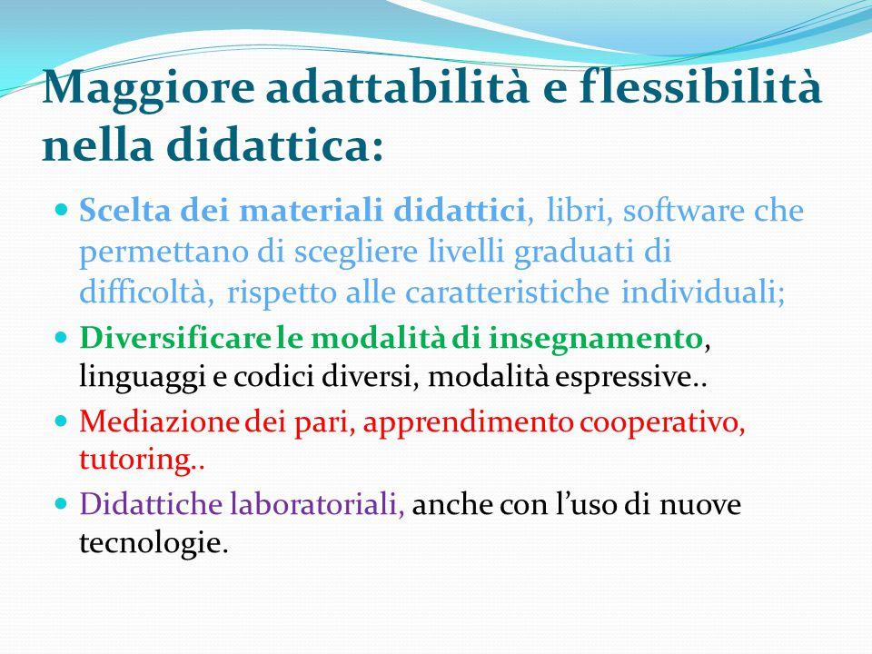 Maggiore adattabilità e flessibilità nella didattica: