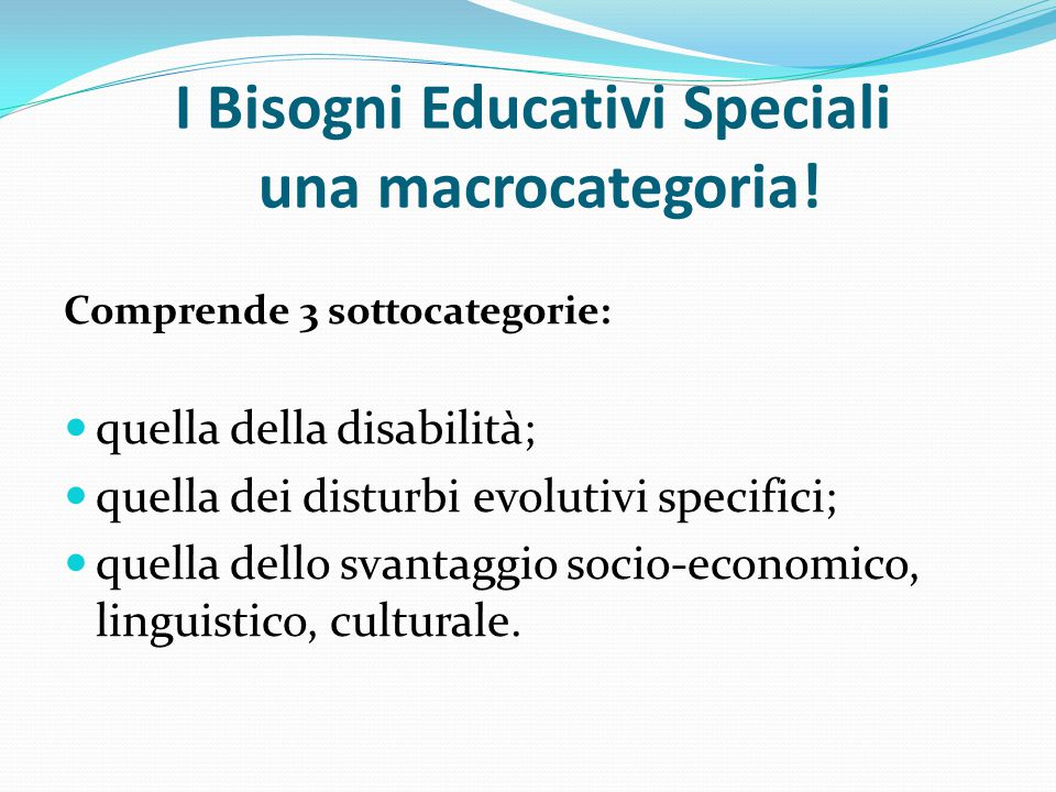 I Bisogni Educativi Speciali una macrocategoria!