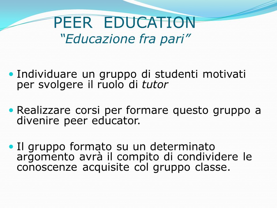 PEER EDUCATION Educazione fra pari