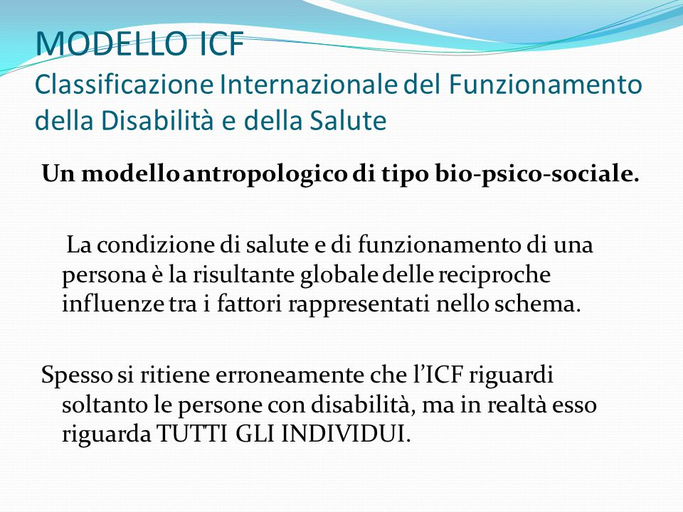 MODELLO ICF Classificazione Internazionale del Funzionamento della Disabilità e della Salute