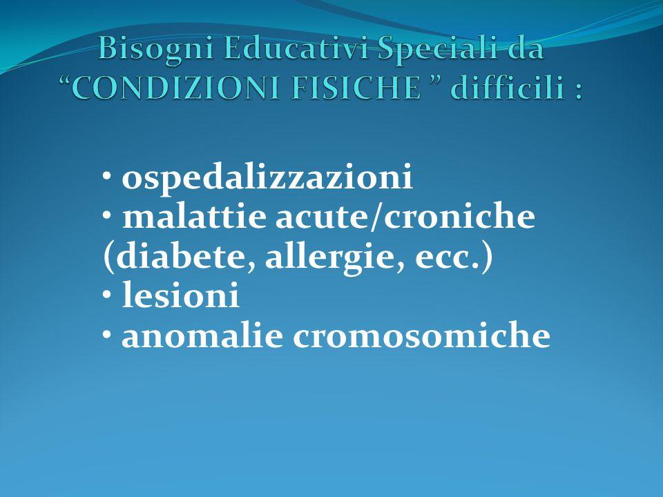 Bisogni Educativi Speciali da CONDIZIONI FISICHE difficili :