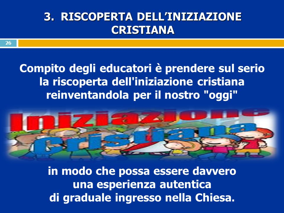 3. RISCOPERTA DELL'INIZIAZIONE CRISTIANA