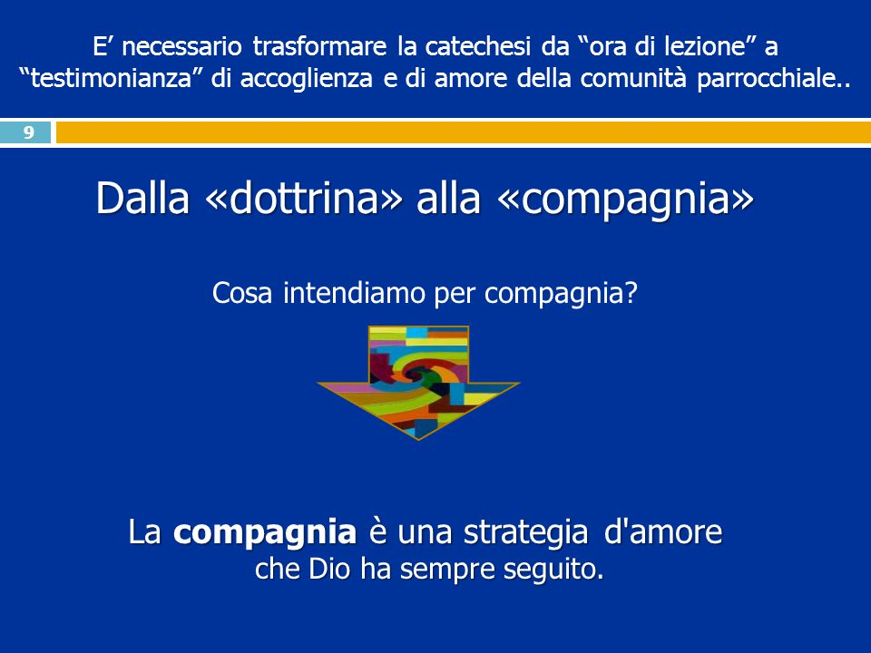 Dalla «dottrina» alla «compagnia»