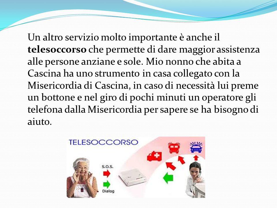 Un altro servizio molto importante è anche il telesoccorso che permette di dare maggior assistenza alle persone anziane e sole.