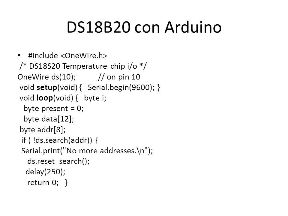 DS18B20 con Arduino #include <OneWire.h>
