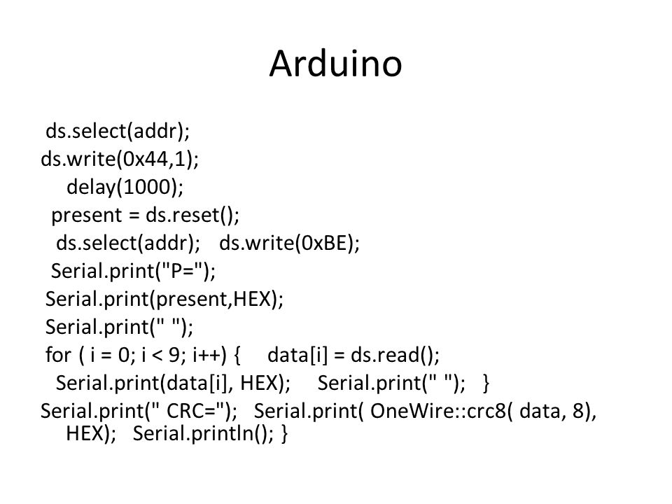 Arduino ds.select(addr); ds.write(0x44,1); delay(1000);