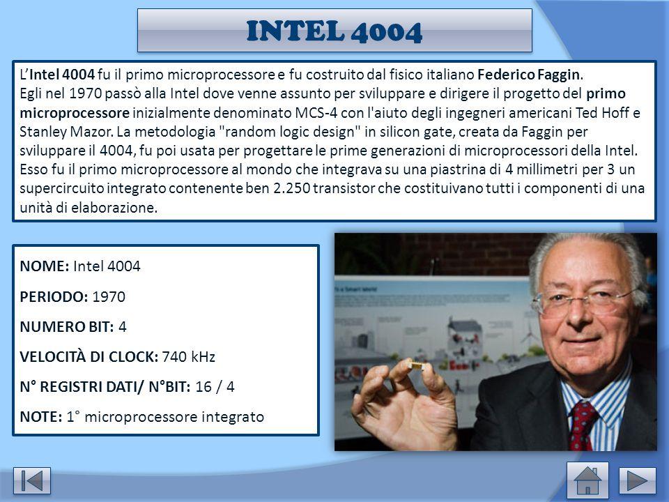 INTEL 4004 NOME: Intel 4004 PERIODO: 1970 NUMERO BIT: 4