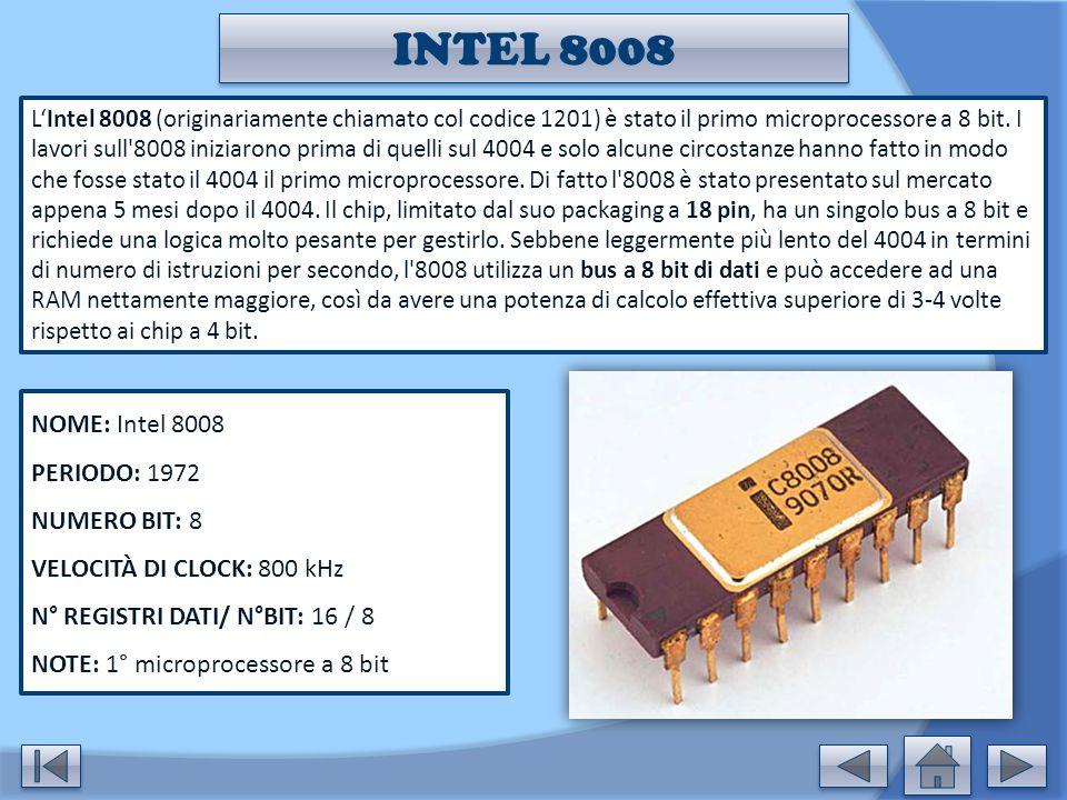 INTEL 8008 NOME: Intel 8008 PERIODO: 1972 NUMERO BIT: 8